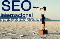 SEO INTERNACIONAL TRENDANDTOPIC.COM